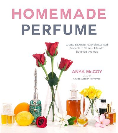 Homemade Perfume Book by Anya McCoy cover